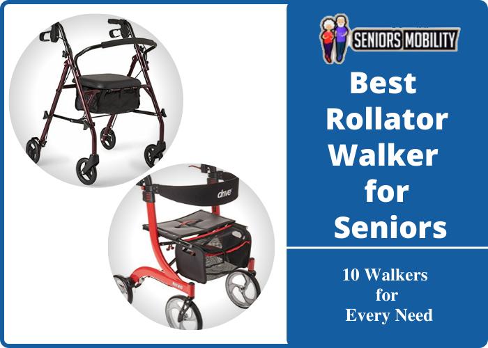 Best Rollator Walker for Seniors
