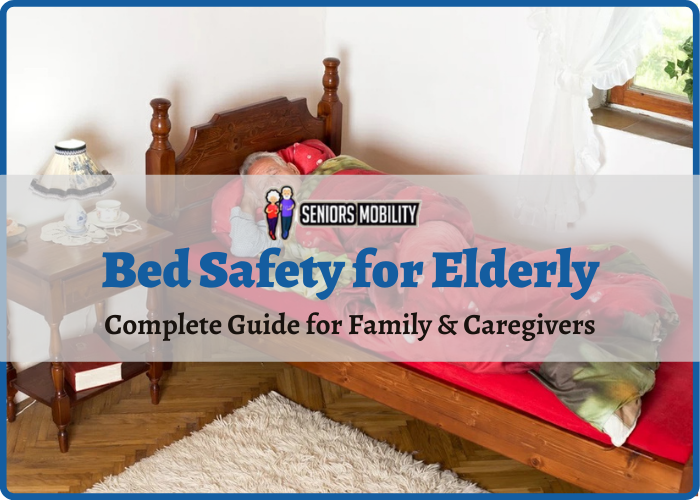 Bed Safety for Elderly: Complete Guide for Family & Caregivers