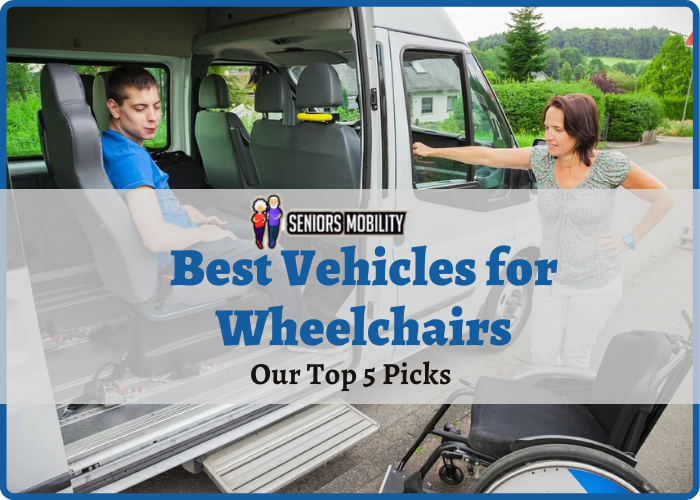 Best Vehicles for Wheelchairs