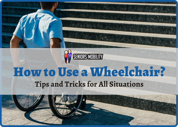 How to Use a Wheelchair
