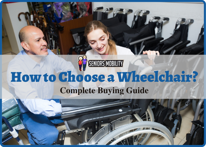 How to Choose a Wheelchair