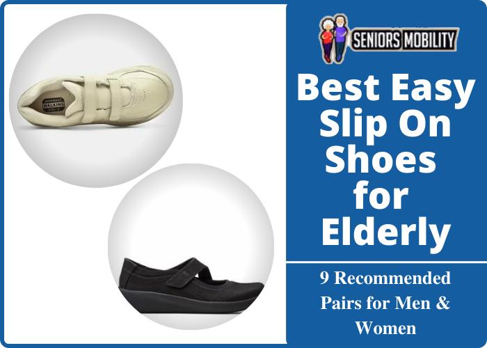 Best Easy Slip On Shoes for Elderly