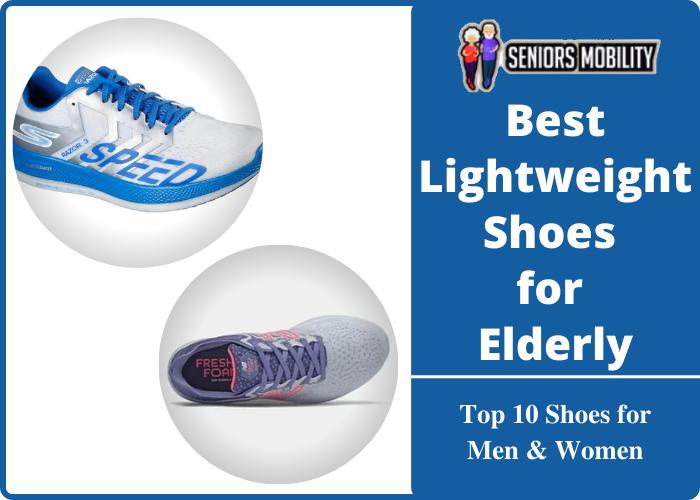 Best Lightweight Shoes for Elderly