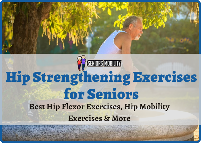 Hip Strengthening Exercises for Seniors