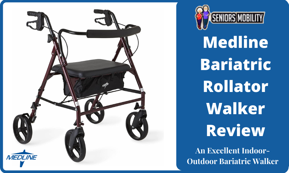 Medline Bariatric Rollator Walker Review