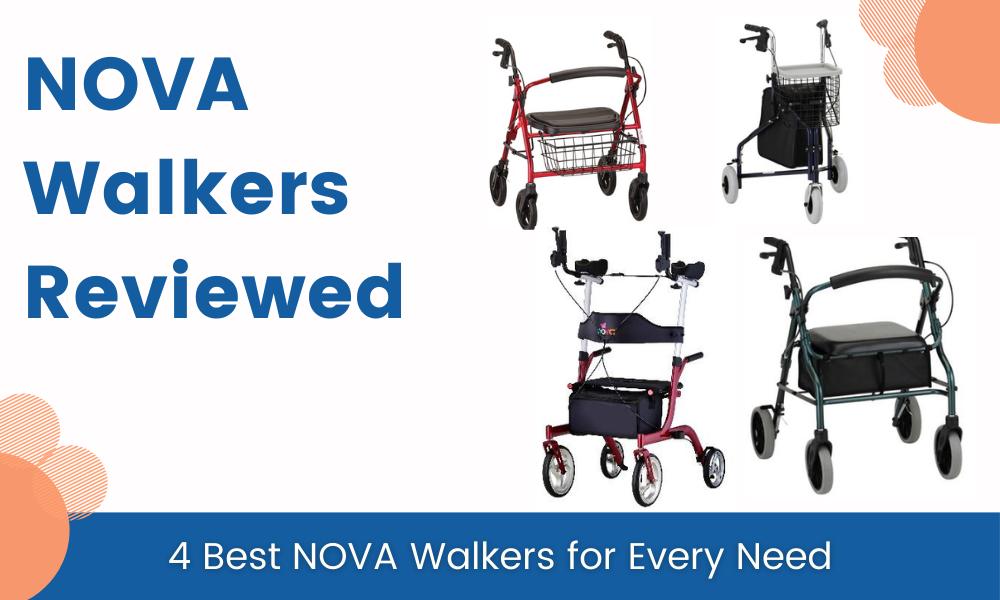 Nova Walkers Reviewed