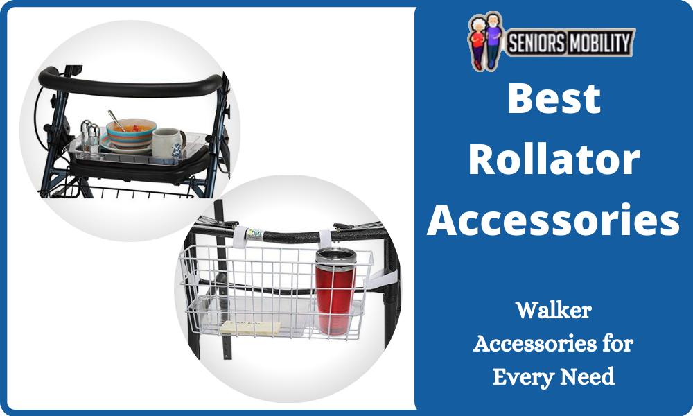 Best Rollator Accessories