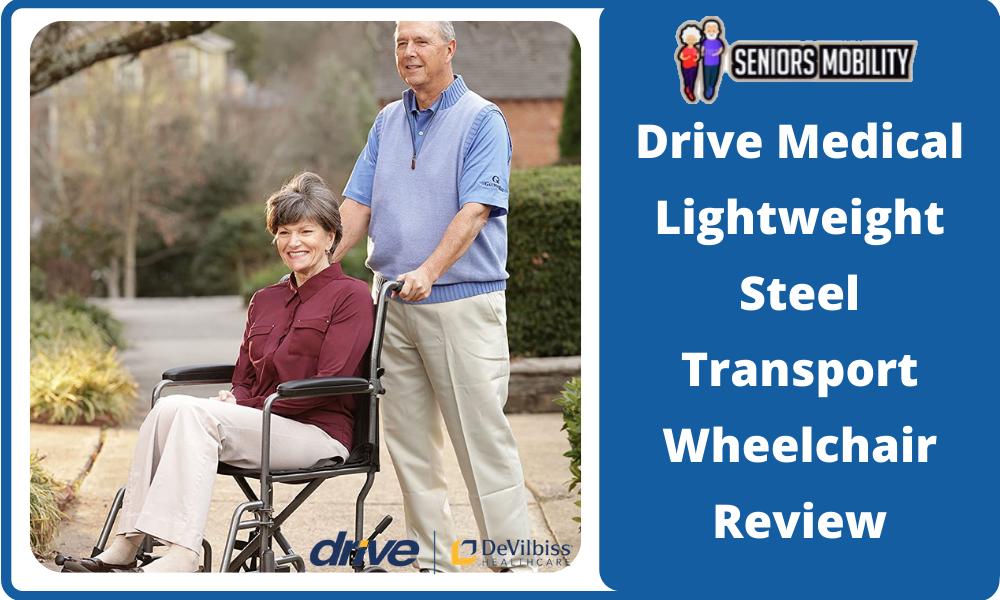 Drive Medical Lightweight Steel Transport Wheelchair Review