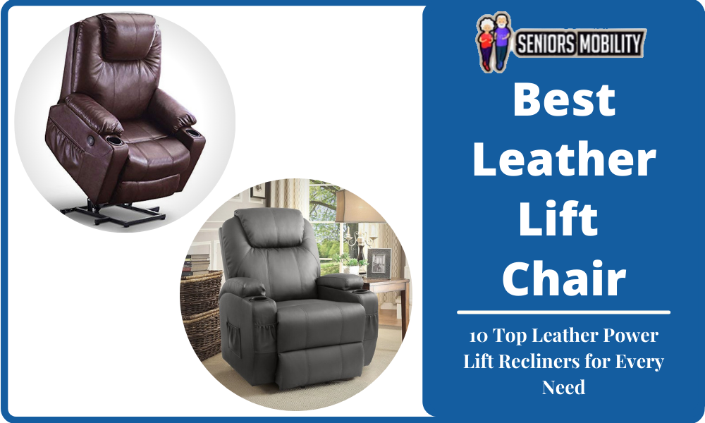 Best Leather Lift Chair