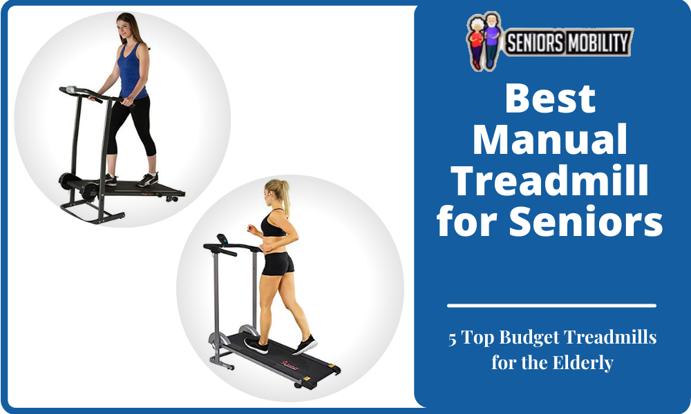 Best Manual Treadmill for Seniors