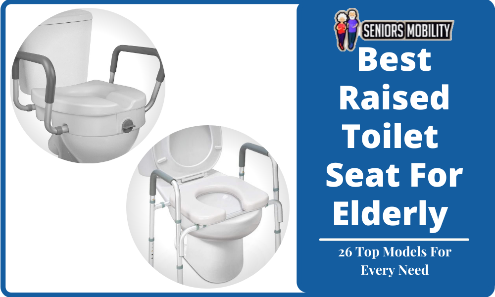 Best Raised Toilet Seat for Elderly