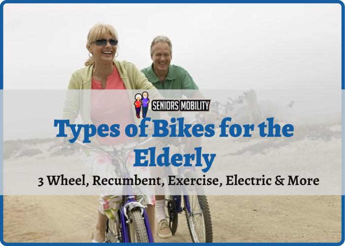 Types of Bikes for the Elderly