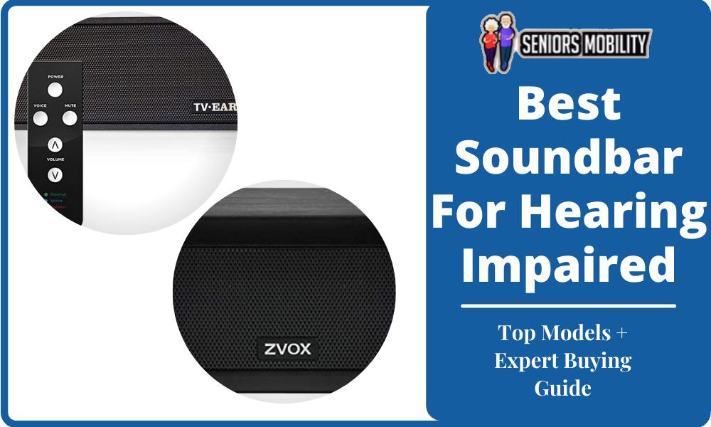 Best Soundbar For Hearing Impaired