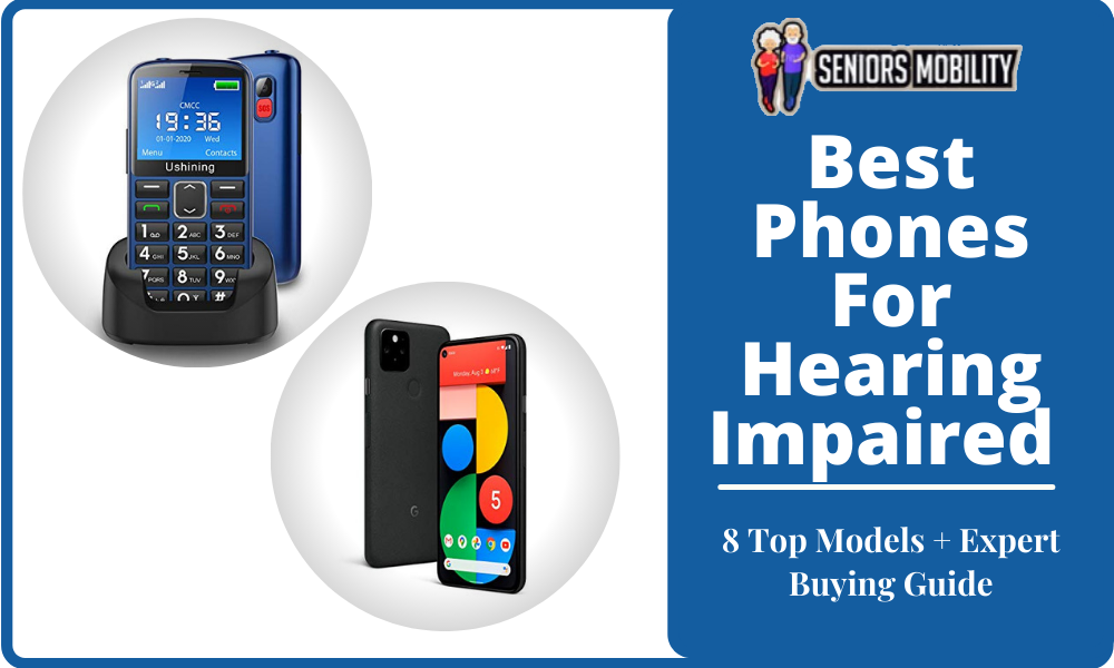 Best Phones For Hearing Impaired