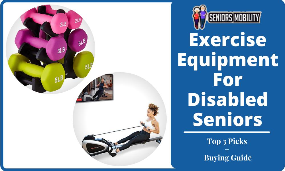 Exercise Equipment For Disabled Seniors
