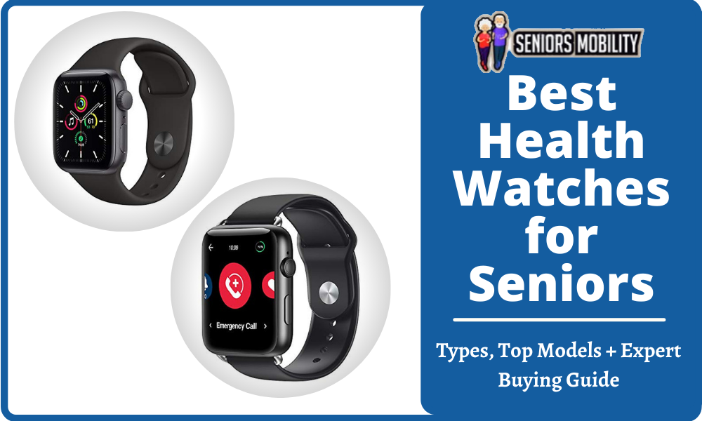 Best Health Watches for Seniors