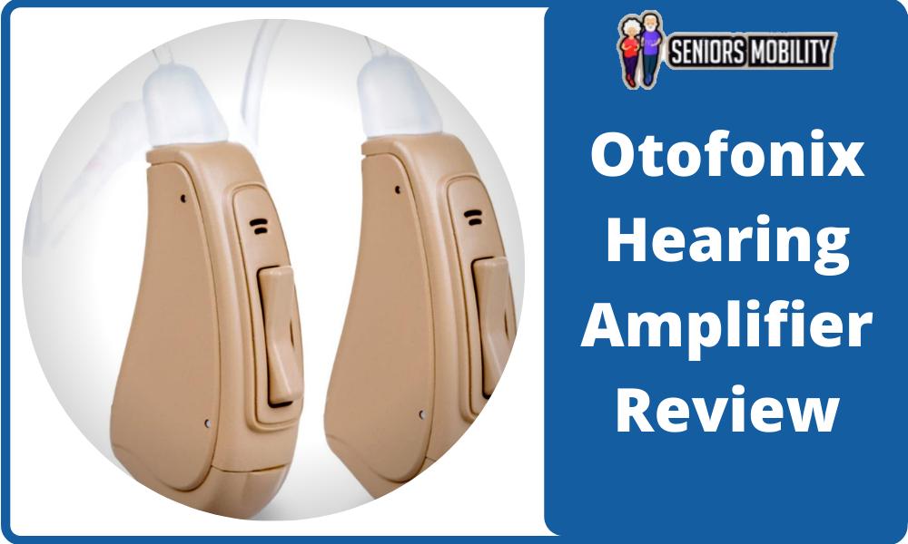 Otofonix Hearing Amplifier Review