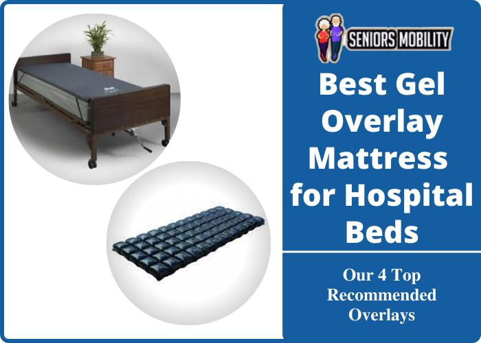 Best Gel Overlay Mattress for Hospital Beds