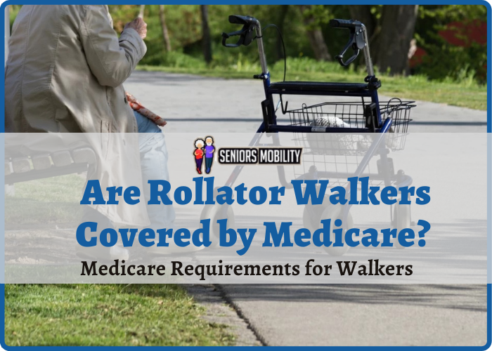 Are Rollator Walkers Covered by Medicare