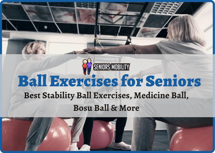 Ball Exercises for Seniors