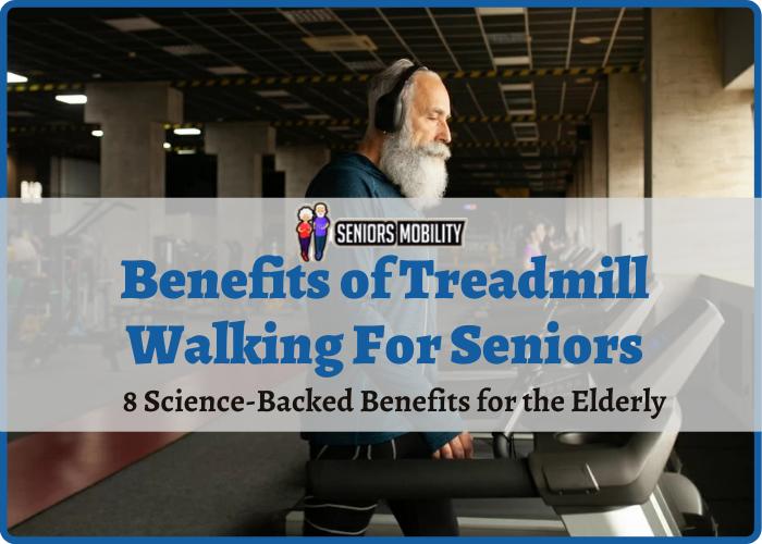 Benefits of Treadmill Walking For Seniors