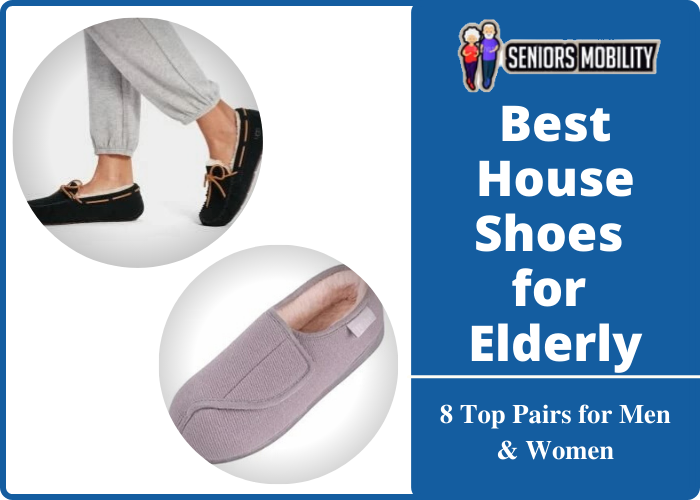Best House Shoes for Elderly
