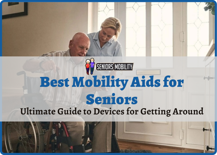 Best Mobility Aids for Seniors
