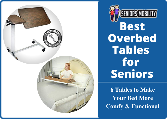 Best Overbed Tables for Seniors