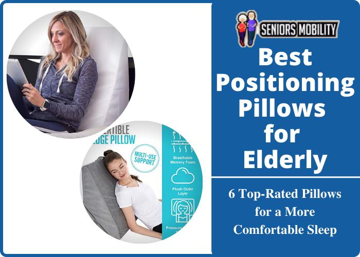 Best Positioning Pillows for Elderly
