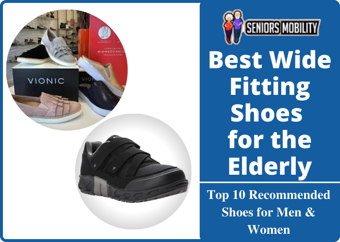 Best Wide Fitting Shoes for the Elderly