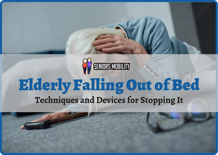 Elderly Falling Out of Bed: Techniques and Devices for Stopping It