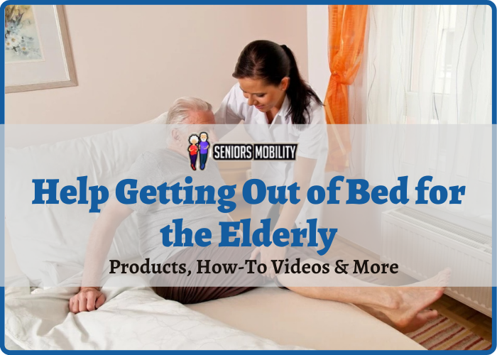 Help Getting Out of Bed for the Elderly