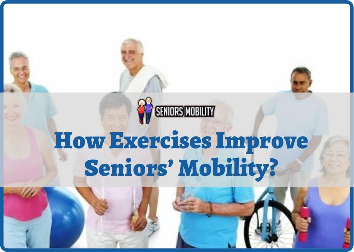How Exercises Improve Seniors' Mobility
