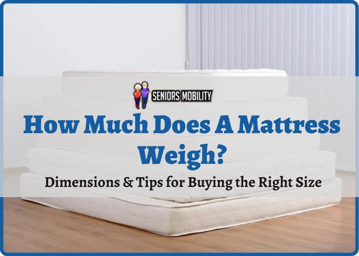 How Much Does A Mattress Weigh
