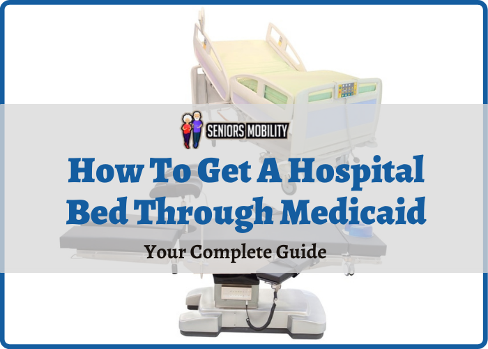 How To Get A Hospital Bed Through Medicaid