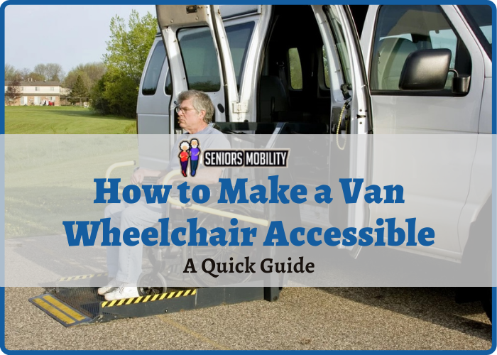 How to Make a Van Wheelchair Accessible