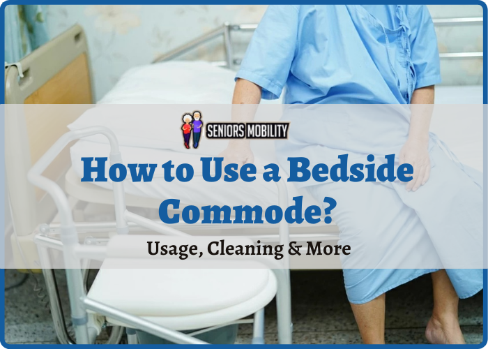 How to Use a Bedside Commode