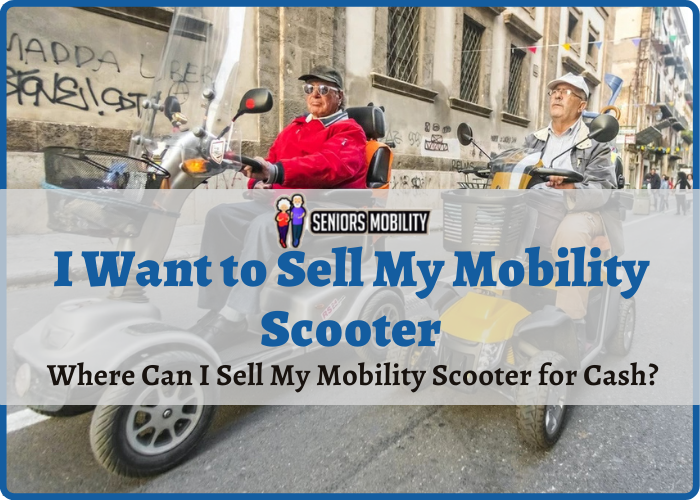I Want to Sell My Mobility Scooter