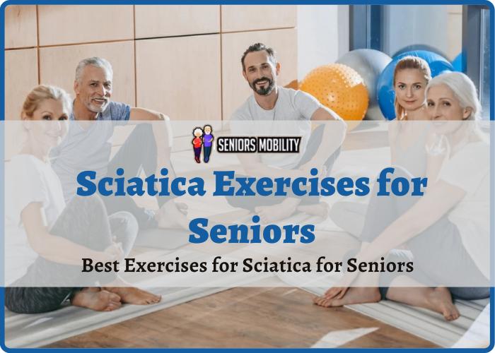 Sciatica Exercises for Seniors