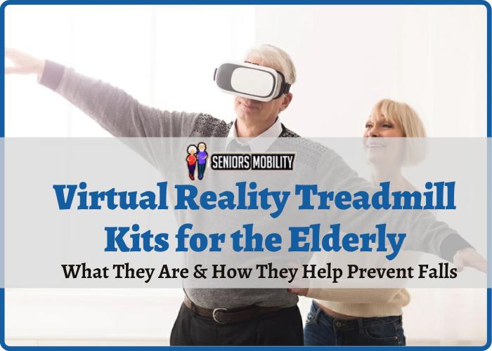 Virtual Reality Treadmill Kits for the Elderly