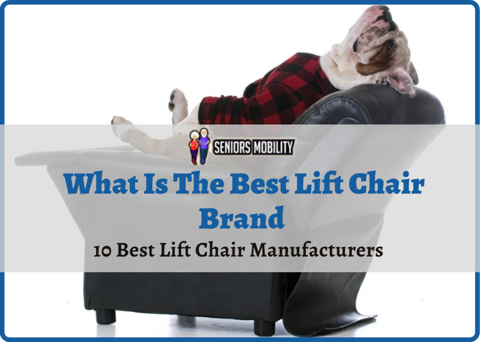 What Is The Best Lift Chair Brand