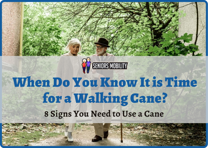 When Do You Know It is Time for a Walking Cane